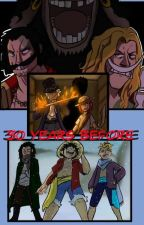 30 Years Before   One piece Fanfiction by Luckyunicornsparkle