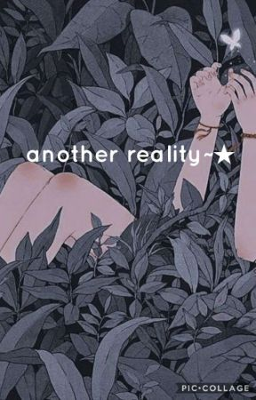 another reality~★ by -friendly_alien-