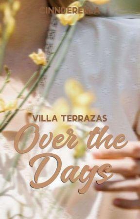 Villa Terrazas #1: Over The Days by cinnderella