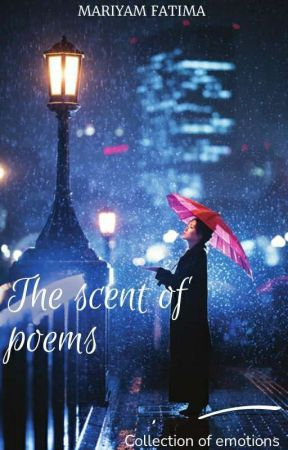 The Scent Of Poems by mariyam_fatima