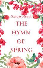 Seasons Series 1: The Hymn of Spring by tulipsandcinnamon_