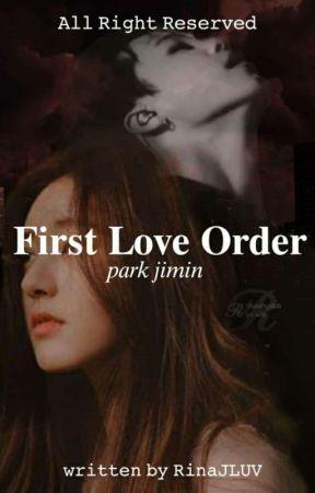 [OG] First Love Order   PJM   HIATUS by RinaJLuv