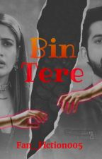 Bin Tere || Vani FF by Fan_Fiction005
