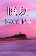 暁夏(Dawn's Mist) by Natsume_Fuji