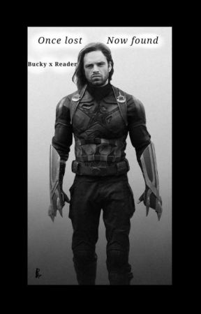 // Once lost   Now found // Bucky Barnes x Reader  by WildFirePlays