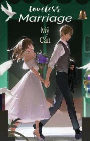 Loveless marriage - Mỷ Cẩn by mycann__
