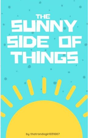 The Sunny Side Of Things by thatrandomgirl031007