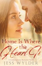 Home Is Where the Heart Is by MorganMollyHunter