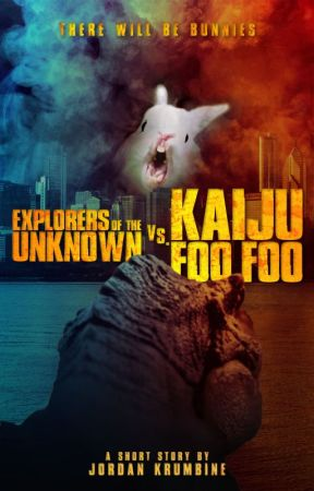 Explorers of the Unknown vs Kaiju Foo-Foo by JordanKrumbine