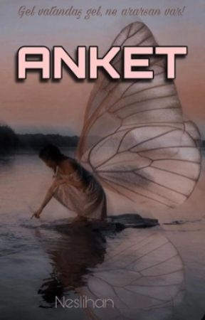 ANKET by neslihankara27