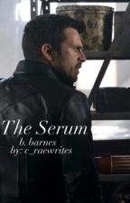 The Serum || b. barnes by c_raewrites