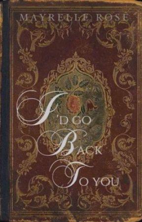 I'd go back to you by mayrellerose