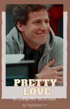 Pretty love -  Brooklyn 99: Jake Peralta x reader (y/n) by bigbaddie101