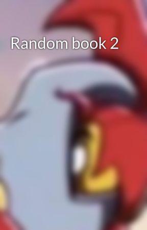 Random book 2 by Rubyofwater2