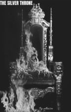 The Silver Throne (18+) {historical romance} by eelliiissee