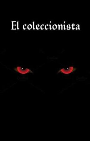 El coleccionista by BocaDeSerpiente