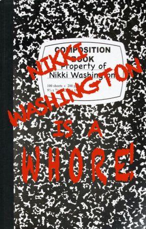 Nikki Washington is a WHORE! by thenikkiwashington