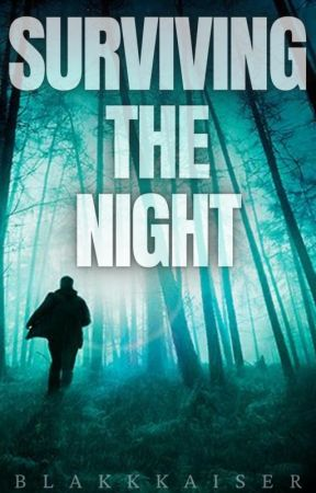 Surviving The Night by blakkkaiser