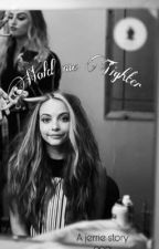 Hold me tighter  ∗ ೫‧₊ |A jerrie story by sarahhhxxoo