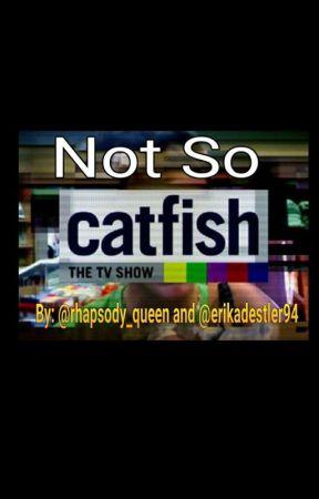 Not So Catfish: A Best Friend/Catfish Fan Fiction by rhapsody_queen