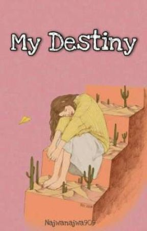 My Destiny  by Najwanajwa909