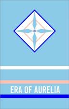 Era Of Aurelia by EraOfAurelia