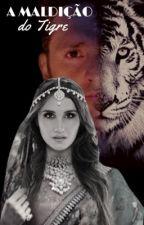 A Maldição do Tigre (ADAPTAÇÃO VONDY) by tabatavuck