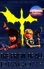 The Prism of All Dragons (HTTYD Fanfic) by CroodsGirl