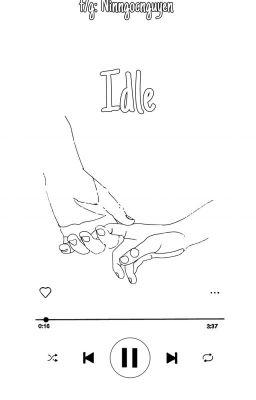 Đọc truyện [ĐOẢN] IDLE (VU VƠ)