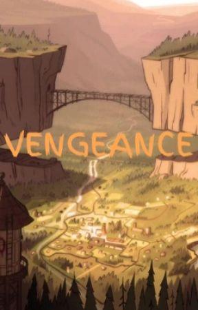 Vengeance (Gravity Falls x Male Reader) by -Fallen_Angel29-
