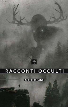 Racconti Occulti by MatteoSani2