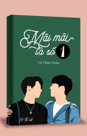 MÃI MÃI LÀ SỐ 1 (Sách xuất bản/Thanh xuân vườn trường/ Hoan hỉ oan gia/ HE) by Thoyeu812