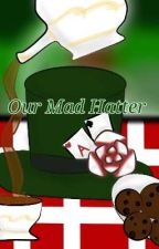 Our Mad Hatter | Twisted Wonderland X Reader (Hiatus) by LianRales