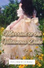 Married to the Villainous Duke by RaeAnhedoniac