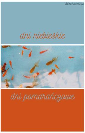 dni niebieskie, dni pomarańczowe // ontae by ShizukaAmaya