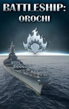 Battleship: Orochi by DragonLord39