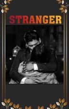STRANGER (complete)  by AStarfiction