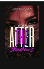 After the shadow [Completed] by shratik_love