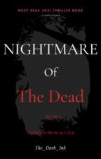 Nightmare Of The Dead ( Editing ) by The_Dark_Ink