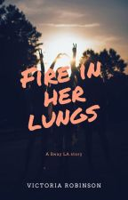 Fire in her Lungs by victoriarobinson88