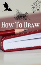 How to Draw Things by Lily-of-the-valley13