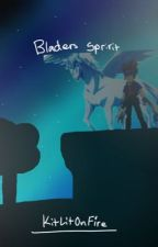 Bladers Sprit (Slow Updates)  by KitLitOnFire