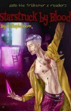 Starstruck by Blood [DBD the Trickster x reader] by Cutiepiedoom