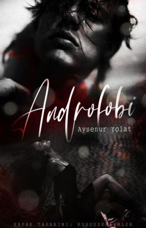 ANDROFOBİ by AysenurrYolatt