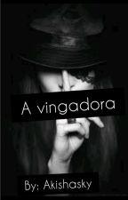 A vingadora by akishadanielpoio