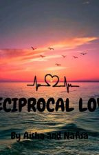 RECIPROCAL LOVE🔥 by __pipituuu__