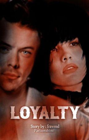 LOYALTY by frawmd