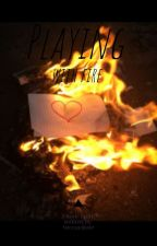 Playing With Fire (a kotlc fanfic) by beccaaakate