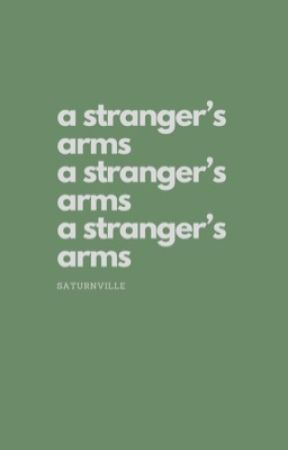A Stranger's Arms by saturnville