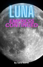 Luna (Empress continued) by sara2400north